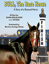 """""""Bull, The Race Horse"""" by Dawn Wolslager. Illustrated by Maritza Jauregui-Neely"""